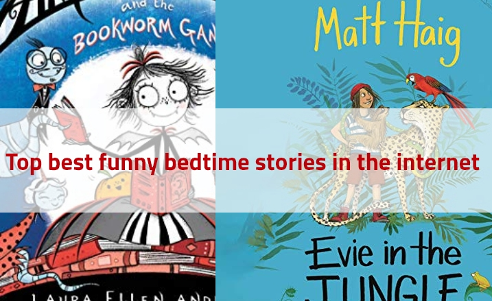 top best funny bedtime stories in the internet